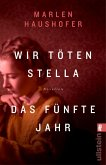 Wir töten Stella / Das fünfte Jahr (eBook, ePUB)