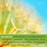 BE HEALTHY - Selbstheilung & Schmerzlinderung (MP3-Download)