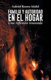Familia y Autoridad En El Hogar: Una Reflexion Renovada