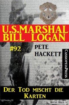 Der Tod mischt die Karten (U.S. Marshal Bill Lo...
