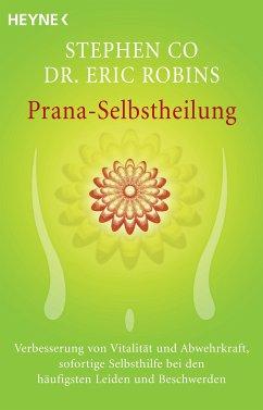 Prana-Selbstheilung (eBook, ePUB) - Robins, Eric; Co, Stephen