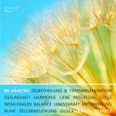 BE HEALTHY - Gesundheit, Tiefenregeneration & Zellerneuerung durch mentale Heilung (MP3-Download)