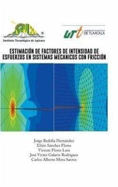 Estimacion de Factores de Intensidad de Esfuerzos En Sistemas Mecanicos Con Friccion - Hernandez, Jorge Bedolla