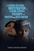 A Cross-Cultural Investigation of Person-Centred Therapy in Pakistan and Great Britain
