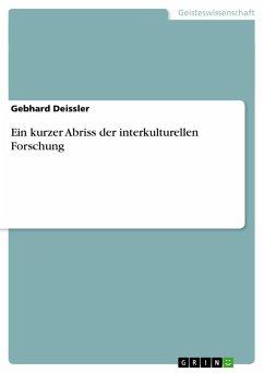 Ein kurzer Abriss der interkulturellen Forschung - Deissler, Gebhard