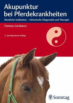 Akupunktur bei Pferdekrankheiten - Eul-Matern, Christina