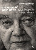 The Letters of Colin Rowe: Five Decades of Correspondence