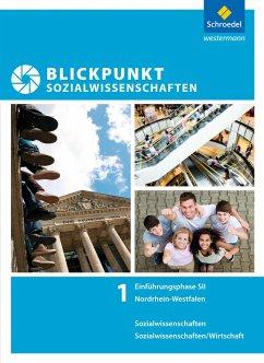 Blickpunkt Sozialwissenschaften. Schülerband. Einführungsphase - Detjen, Joachim; Krämer, Katrin; Meyer, Karl-Heinz; Raps, Christian; Reid, Jens; Schmidt, Jens; Voß, Meike; Westphal, Jürgen