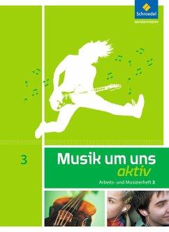 Musik um uns 3. Arbeits- und Musizierheft