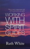 Working With Spirit Guides (eBook, ePUB)