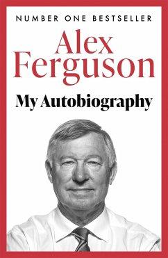 My Autobiography - Ferguson, Alex