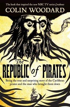 The Republic of Pirates (eBook, ePUB) - Woodard, Colin