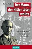 Der Mann, der Hitler töten wollte