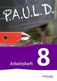 P.A.U.L. D. (Paul) 8. Arbeitsheft. Für Gymnasien und Gesamtschulen - Neubearbeitung