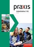 Praxis Arbeitslehre 7 - 10. Schülerband. Technik. Nordrhein-Westfalen