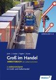 Groß im Handel - KMK-Ausgabe. 2. Ausbildungsjahr im Groß- und Außenhandel. Lernfelder 5 bis 8. Arbeitsbuch