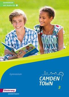Camden Town 3 Workbook mit Audio-CD. Allgemeine Ausgabe. Gymnasien