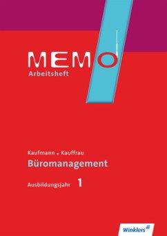 1. Ausbildungsjahr: Arbeitsheft / Memo - Kaufmann/Kauffrau für Büromanagement