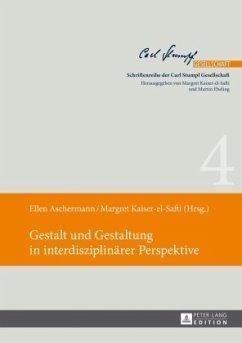 Gestalt und Gestaltung in interdisziplinärer Perspektive