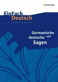 Germanische und deutsche Sagen. EinFach Deutsch Unterrichtsmodelle