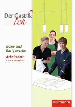 Der Gast & ich. Gäste Crew. 2. Ausbildungsjahr Arbeitsheft - Klöhn, Andreas; Turloff, Ilona; Rosenbaum, Melanie