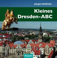 Kleines Dresden-ABC - Helfricht, Jürgen