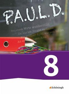 P.A.U.L. D. (Paul) 8. Schülerbuch. Für Gymnasien und Gesamtschulen - Neubearbeitung