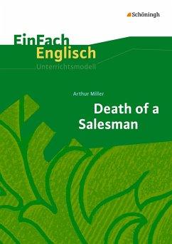 Death of a Salesman: EinFach Englisch Unterrichtsmodelle - Miller, Arthur