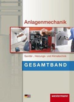 Anlagenmechanik Gesamtband. Schülerband - Bäck, Hans-Joachim; Miller, Wolfgang; Patzel, Otmar; Szymanski, Rico; Wagner, Helmut