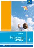 Mathematik heute 5. Arbeitsheft mit Lösungen. Grundschulen. Berlin und Brandenburg