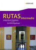 RUTAS Intermedio. Schülerband. Arbeitsbuch Spanisch für die gymnasiale Oberstufe - Neubearbeitung