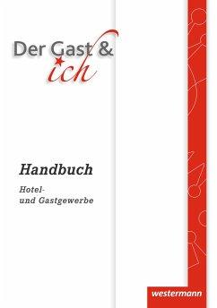 Der Gast & ich. Handbuch - Müller, Elfi; Walter, Susanne; Siesté, Bettina; Schwetje, Kirsten; Bley, Yvonne