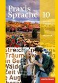 Praxis Sprache 10. Arbeitsheft. Allgemeine Ausgabe