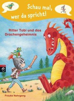 Ritter Tobi und das Drachengeheimnis / Schau mal, wer da spricht. Ritter Tobi Bd.3 (eBook, ePUB) - Nahrgang, Frauke