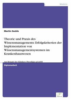 Theorie und Praxis des Wissensmanagements: Erfo...