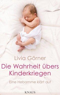 Die Wahrheit übers Kinderkriegen (eBook, ePUB) - Clauss-Görner, Livia