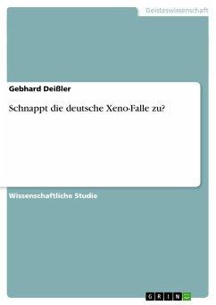 Schnappt die deutsche Xeno-Falle zu?