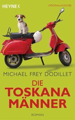 Die Toskanamänner (eBook, ePUB) - Frey Dodillet, Michael