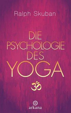Die Psychologie des Yoga (eBook, ePUB) - Skuban, Ralph