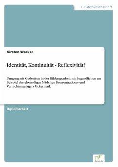 Identität, Kontinuität - Reflexivität? - Wacker, Kirsten