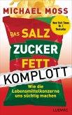 Das Salz-Zucker-Fett-Komplott (eBook, ePUB)