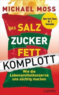 Das Salz-Zucker-Fett-Komplott (eBook, ePUB) - Moss, Michael