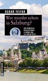 Wer mordet schon in Salzburg? (eBook, PDF)