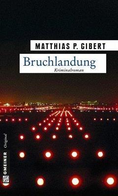 Bruchlandung / Kommissar Lenz Bd.12 (eBook, PDF) - Gibert, Matthias P.