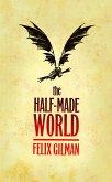 The Half-Made World (eBook, ePUB)