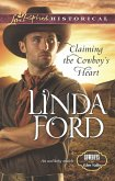 Claiming the Cowboy's Heart (Mills & Boon Love Inspired Historical) (Cowboys of Eden Valley, Book 4) (eBook, ePUB)