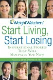 Weight Watchers Start Living, Start Losing (eBook, ePUB)