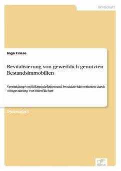 Revitalisierung von gewerblich genutzten Bestandsimmobilien - Friese, Inga