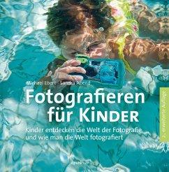 Fotografieren für Kinder - Ebert, Michael; Abend, Sandra