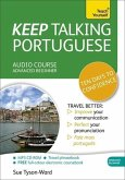 Keep Talking Portuguese Audio Course - Ten Days to Confidence: Advanced Beginner's Guide to Speaking and Understanding with Confidence
